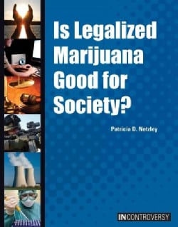Is Legalized Marijuana Good for Society? (Hardcover)