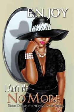 I Ain't Me No More (Paperback)