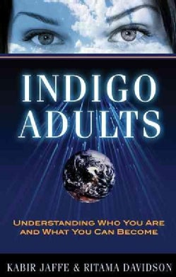 Indigo Adults: Understanding Who You Are and What You Can Become (Paperback)