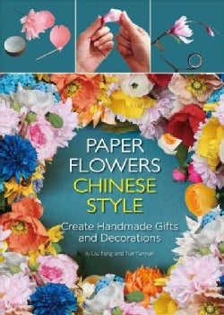 Paper Flowers Chinese Style: Create Handmade Gifts and Decorations (Hardcover)