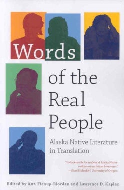 Words of the Real People: Alaska Native Literature in Translation (Paperback)