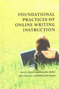 Foundational Practices of Online Writing Instruction (Hardcover)
