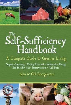 The Self-Sufficiency Handbook: A Complete Guide to Greener Living (Paperback)