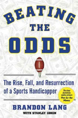 Beating the Odds: The Rise, Fall, and Resurrection of a Sports Handicapper (Hardcover)