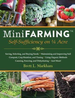 Mini Farming: Self-Sufficiency on 1/4 Acre (Paperback)