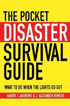 The Pocket Disaster Survival Guide: What to Do When the Lights Go Out (Paperback)
