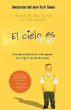 El cielo es real / Heaven is for Real: La asombrosa historia de un nino pequeno de su viaje al cielo de ida y vue... (Paperback)