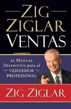 Zig Ziglar Ventas / Ziglar on Selling: El manual definitivo para el vendedor profesional / The Ultimate Handbook ... (Paperback)