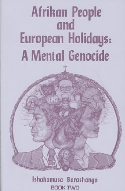 Afrikan People and European Holidays: A Mental Genocide (Paperback)