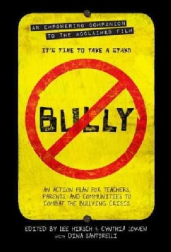 Bully: An Action Plan for Teachers and Parents to Combat the Bullying Crisis (Paperback)