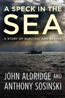 A Speck in the Sea: A Story of Survival and Rescue (Hardcover)