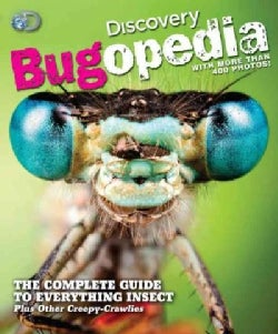 Bugopedia: The Complete Guide to Everything Insect Plus Other Creepy-Crawlies (Paperback)