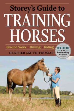 Storey's Guide to Training Horses: Ground Work, Driving, Riding (Paperback)