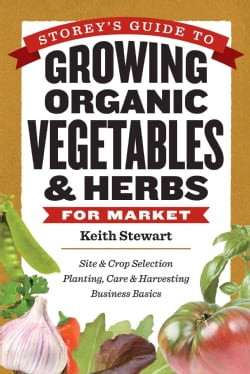 Storey's Guide to Growing Organic Vegetables & Herbs for Market: Site & Crop Selection Planting, Care & Harvestin... (Paperback)