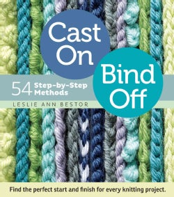 Cast On, Bind Off: 54 Step-by-Step Methods (Paperback)