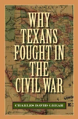 Why Texans Fought in the Civil War (Hardcover)