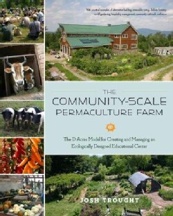 The Community-Scale Permaculture Farm: The D Acres Model for Creating and Managing an Ecologically Designed Educa... (Paperback)