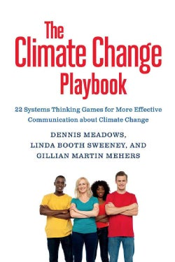 The Climate Change Playbook: 22 Systems-Thinking Games for More Effective Communication about Climate Change (Paperback)