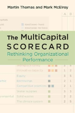 The Multicapital Scorecard: Rethinking Organizational Performance (Hardcover)