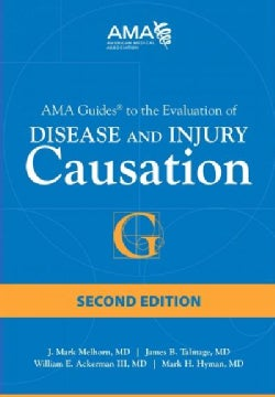 AMA Guides to the Evaluation of Disease and Injury Causation (Paperback)