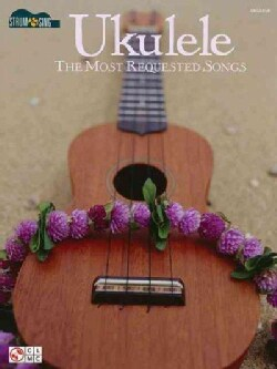 Ukulele: The Most Requested Songs (Paperback)