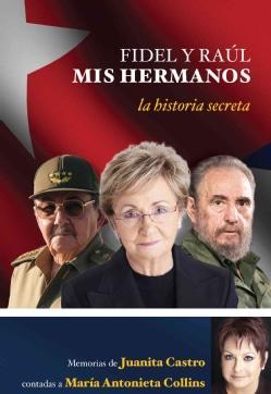 Fidel y Raul, mis hermanos: La historia secreta, Memorias de Juanita Castro contadas a Maria Antonieta Collins/ M... (Paperback)