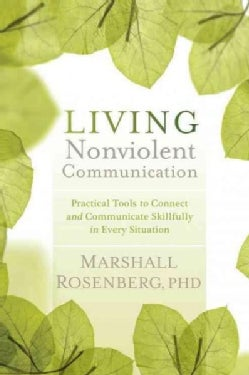 Living Nonviolent Communication: Practical Tools to Connect and Communicate Skillfully in Every Situation (Paperback)