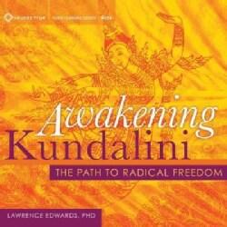 Awakening Kundalini: The Path to Radical Freedom (CD-Audio)