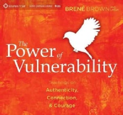 The Power of Vulnerability: Teachings on Authenticity, Connection, & Courage (CD-Audio)