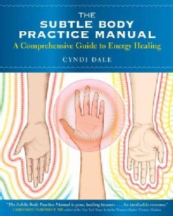 The Subtle Body Practice Manual: A Comprehensive Guide to Energy Healing (Paperback)