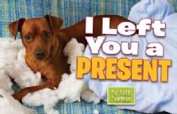 I Left You a Present (Paperback)