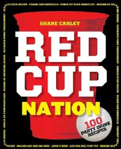 Red Cup Nation: 100 Party Drink Recipes (Paperback)