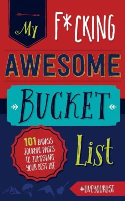 My F*cking Awesome Bucket List (Paperback)