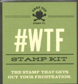 #WTF Stamp Kit: The Stamp That Gets Out Your Frustration