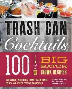 Big Batch Cocktails: 100 Crowd-pleasing Punch Recipes (Hardcover)