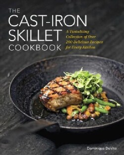 The Cast-Iron Skillet Cookbook: A Tantalizing Collection of over 200 Delicious Recipes for Every Kitchen (Hardcover)