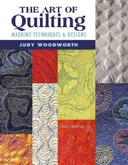 The Art of Quilting: Machine Techniques & Designs (Paperback)