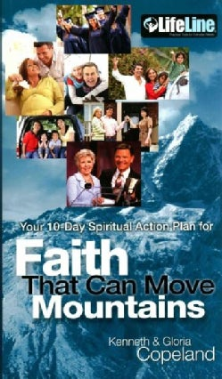 Your 10-Day Spiritual Action Plan For Faith That Can Move Mountains