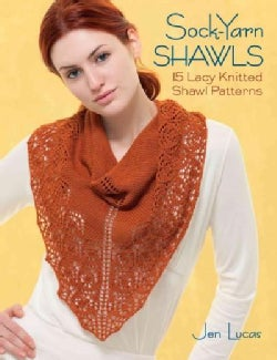 Sock-Yarn Shawls: 15 Lacy Knitted Shawl Patterns (Paperback)