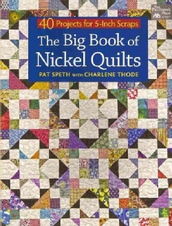 The Big Book of Nickel Quilts: 40 Projects for 5-Inch Scraps (Paperback)