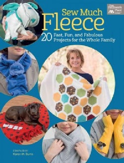 Sew Much Fleece: 20 Fun, Fast, and Fabulous Projects for the Whole Family (Paperback)
