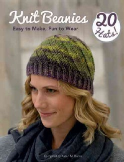 Knit Beanies: Easy to Make, Fun to Wear (Paperback)