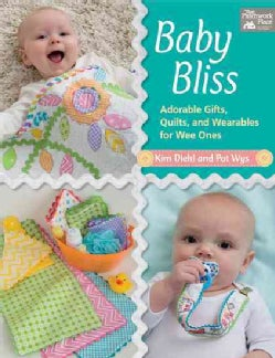 Baby Bliss: Adorable Gifts, Quilts, and Wearables for Wee Ones (Paperback)