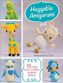 Huggable Amigurumi: 18 Cute and Cuddly Softies (Paperback)