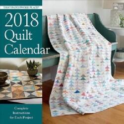 That Patchwork Place Quilt 2018 Calendar (Calendar)