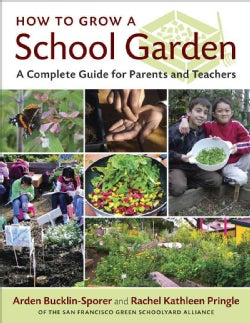 How to Grow a School Garden: A Complete Guide for Parents and Teachers (Paperback)