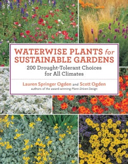 Waterwise Plants for Sustainable Gardens: 200 Drought-Tolerant Choices for All Climates (Paperback)