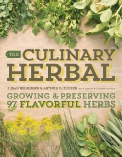The Culinary Herbal: Growing & Preserving 97 Flavorful Herbs (Hardcover)
