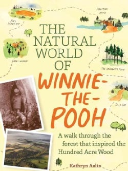 The Natural World of Winnie-the-Pooh: A Walk Through the Forest That Inspired the Hundred Acre Wood (Hardcover)