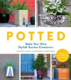 Potted: Make Your Own Stylish Garden Containers (Paperback)
